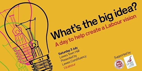 What's The Big Idea? A day to help create a Labour Vision tickets