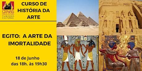 CURSO HISTÓRIA DA ARTE : EGITO A ARTE DA IMORTALIDADE ingressos