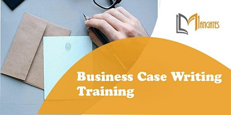 Business Case Writing 1 Day Virtual Live Training in Buxton tickets