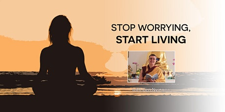 IN- PERSON  Stop Worrying, Start Living tickets