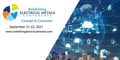 Redefining Electrical Metals  Conference 2021 tickets