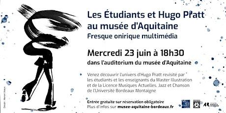 Les Etudiants et Hugo Pratt au musée d'Aquitaine billets