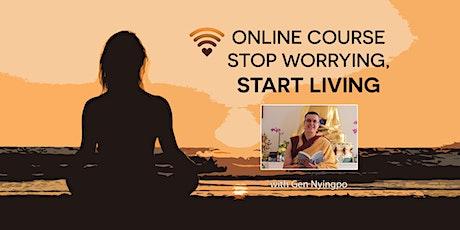 Stop Worrying, Start Living - online tickets