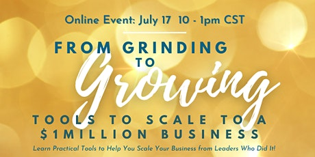 From Grinding to Growing: Tools to Build a $1 Million Business tickets