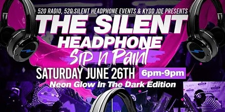 The Silent Headphone Sip N Paint (Neon Glow In The Dark Edition) tickets