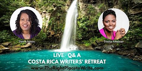 Costa Rica Writers' Retreat  LIVE Q & A tickets