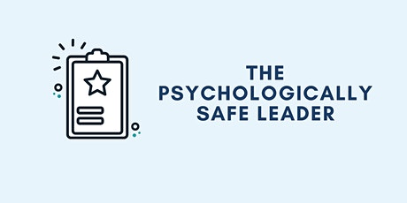 The Psychologically Safe Leader tickets