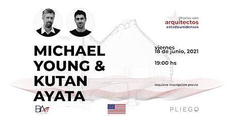 Charlas con arquitectos estadounidenses: Young & Ayata entradas