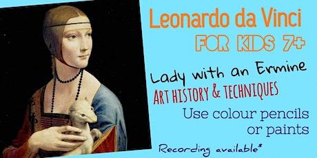Leonardo Da Vinci - Art Webinar for Kids 7+ biglietti