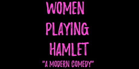 Women Playing Hamlet tickets