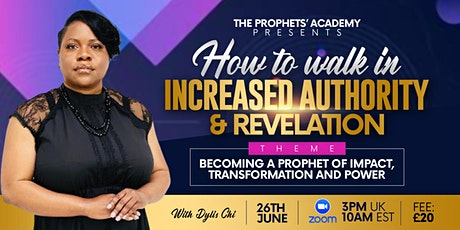 How to walk in increased Authority and Revelation as a PROPHET tickets