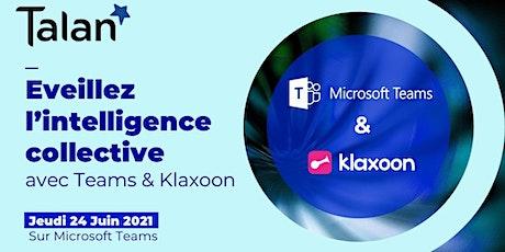 Eveillez l'intelligence collective de votre équipe avec Teams et Klaxoon billets
