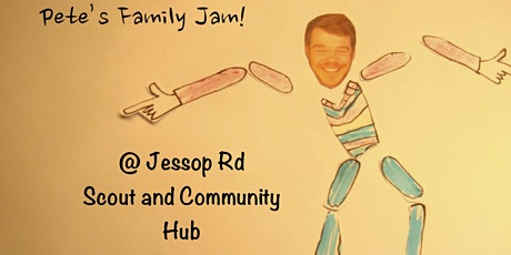 Pete's Family Jam (Outdoor) @ Jessop Rd Scout & Community Hub - June 18th tickets