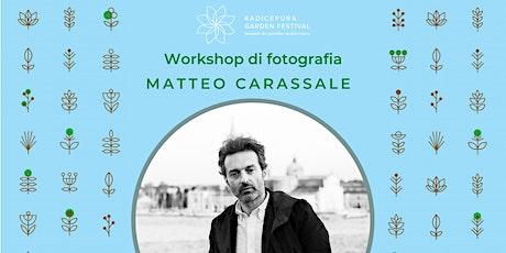 Workshop  fotografico con Matteo Carassale biglietti