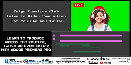 Tokyo Creative Club Intro to Video Production for YouTube and Twitch 7-18 tickets