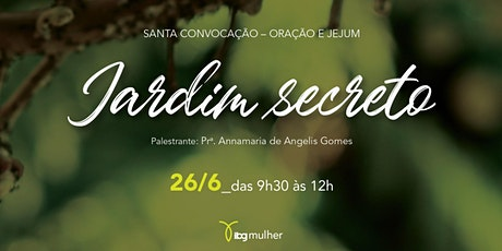 Jardim Secreto - IBG Mulher ingressos