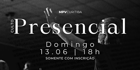 Culto presencial - 13.06.21 | MPV Curitiba ingressos