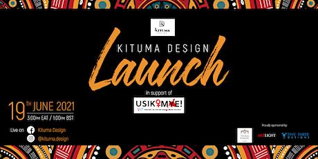 Kituma Design Fashion Launch tickets