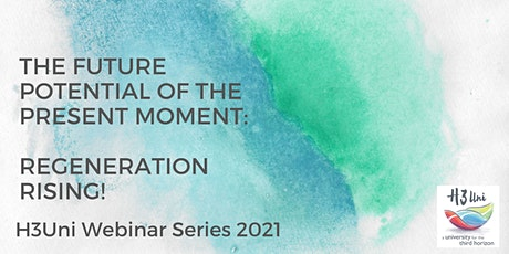 The future potential of the present moment: ReGeneration Rising! tickets