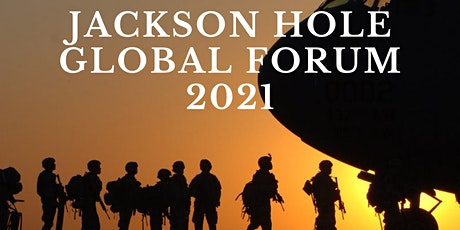 Jackson Hole Global Forum: Climate Change and National Security tickets