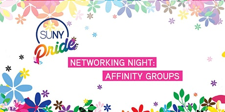 SUNY Pride Networking Night - Affinity Groups tickets