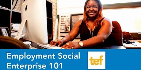 Employment Social Enterprise 101 - Webinar tickets