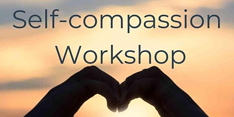 Free Self-Compassion Workshop tickets