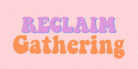 RECLAIM Monthly Gathering Thurs 8 Jul 21 Mental Health & Wellbeing Support tickets