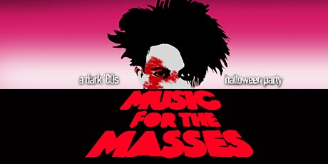 MUSIC FOR THE MASSES - DARK 80s NEW WAVE HALLOWEEN tickets