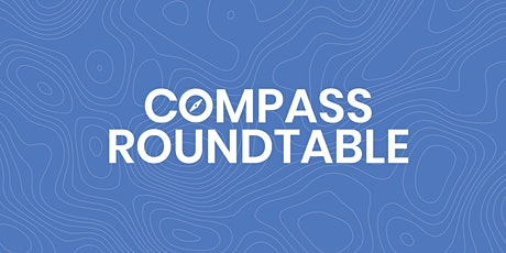COMPASS ROUNDTABLE: Restoring Your Spiritual Health After COVID tickets