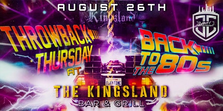 Throwback Thursday's at the Kingsland! Back to the 80's! tickets