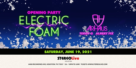 Electric Foam Opening Party -  Stereo Live Houston tickets