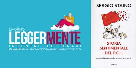 LEGGERMENTE - Sergio Staino - STORIA SENTIMENTALE DEL P.C.I. biglietti