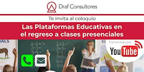 Coloquio: Las Plataformas Educativas en el regreso a clases presenciales entradas