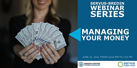 Servus-Bredin Webinar Series: Managing your Money tickets