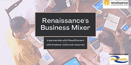 Renaissance Business Mixer in partnership with Phase2Careers tickets