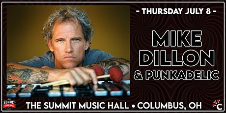 MIKE DILLON & PUNKADELIC at The Summit Music Hall - Thursday July 8 tickets