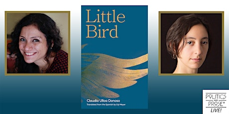 P&P Live! Claudia Ulloa Donoso | LITTLE BIRD with Lily Meyer tickets