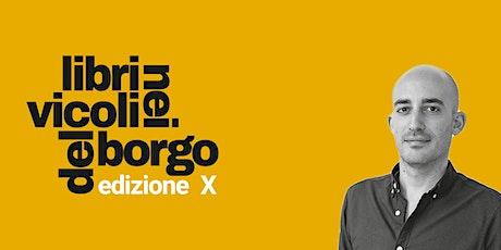 Francesco Costa presenta Una storia americana |LIBRI NEI VICOLI DEL BORGO | biglietti
