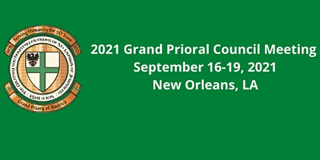 2021 Grand Prioral Council Meeting – New Orleans, LA tickets