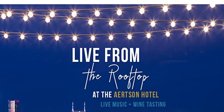 Live from the Rooftop   Music , Wine Tasting (Artists TBA) tickets