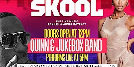SUNDAY SKOOL Brunch & Dayplay feat. Quinn & Jukebox Band + DJs @MONTICELLO! tickets