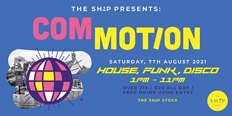 The Ship Presents: Commotion tickets