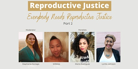 Everybody Needs Reproductive Justice [Part 2] tickets