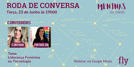23.06 Roda de Conversa Meninas In Tech | Liderança Feminina Na Tecnologia ingressos