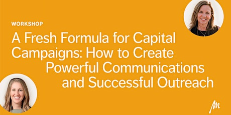 A Fresh Formula for Capital Campaigns: Create Powerful Communications tickets