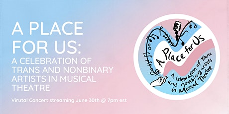 A Place for Us: Celebrating Trans and Nonbinary Artists in Musical Theatre tickets
