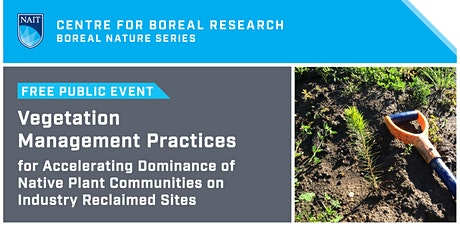 Boreal Nature Series: Vegetation Management for Industry Site Reclamation tickets