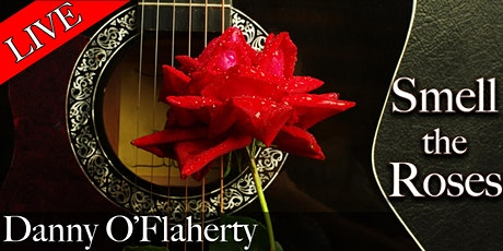 """Spend An Evening with Danny O'Flaherty and """"Smell the Roses"""" tickets"""
