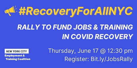 #RecoveryForAllNYC: Rally to Fund Jobs and Training in Covid Recovery tickets
